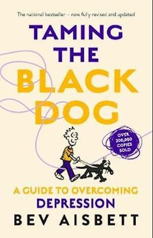 Taming The Black Dog Revised Edition