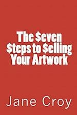 The Seven Steps to Selling Your Artwork