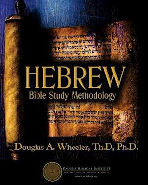 Bog, paperback Hebrew Bible Study Methodology af Douglas a. Wheeler Ph. D.