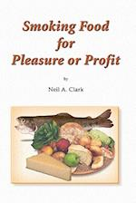 Smoking Food for Pleasure or Profit