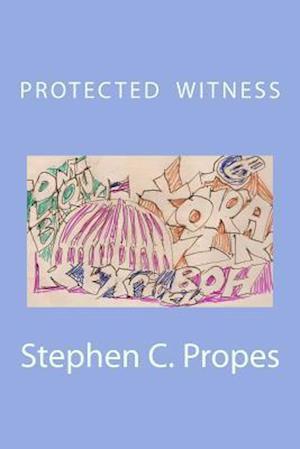 Bog, paperback Protected Witness af Stephen Charles Propes