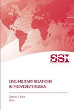 Civil-Military Relations in Medvedev's Russia