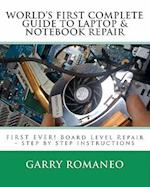 Worlds First Complete Guide to Laptop & Notebook Repair