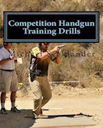 Competition Handgun Training Drills af Michael Ross Seeklander