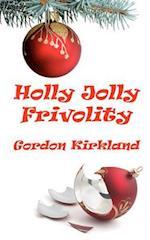 Holly Jolly Frivolity af Gordon Kirkland