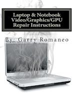 Laptop & Notebook Video/Graphics/Gpu Repair Instructions