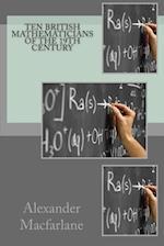Ten British Mathematicians of the 19th Century