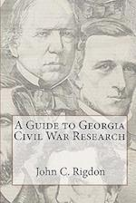 A Guide to Georgia Civil War Research af John C. Rigdon