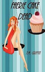 Faerie Cake Dead af J. M. Griffin