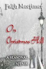 On Christmas Hill (a Seasonal Affair) af Faith Mortimer