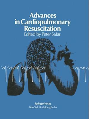 Advances in Cardiopulmonary Resuscitation : The Wolf Creek Conference on Cardiopulmonary Resuscitation, October 30, 31, 1975