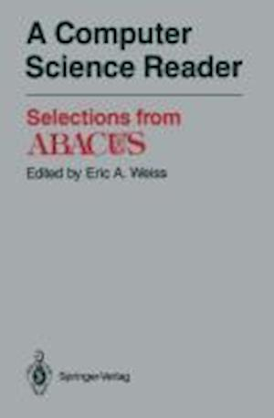 A Computer Science Reader : Selections from ABACUS