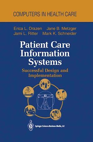 Patient Care Information Systems : Successful Design and Implementation