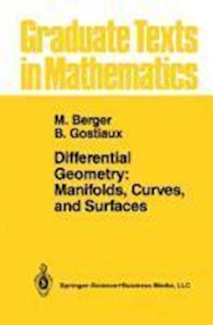 Differential Geometry: Manifolds, Curves, and Surfaces : Manifolds, Curves, and Surfaces