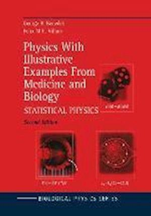 Physics With Illustrative Examples From Medicine and Biology : Statistical Physics
