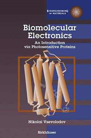 Biomolecular Electronics : An Introduction via Photosensitive Proteins