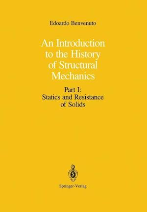 An Introduction to the History of Structural Mechanics : Part I: Statics and Resistance of Solids