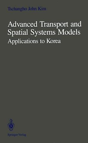 Advanced Transport and Spatial Systems Models : Applications to Korea