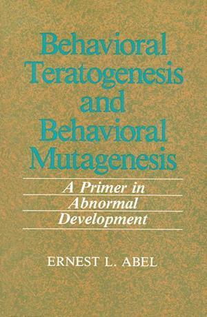 Behavioral Teratogenesis and Behavioral Mutagenesis