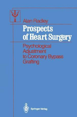 Prospects of Heart Surgery : Psychological Adjustment to Coronary Bypass Grafting