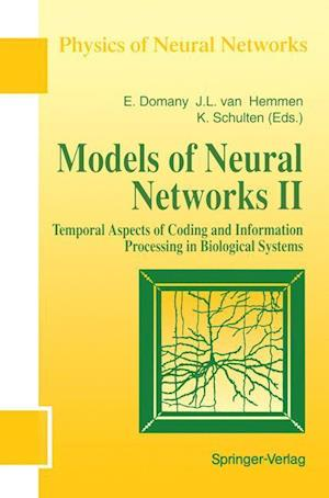 Models of Neural Networks : Temporal Aspects of Coding and Information Processing in Biological Systems