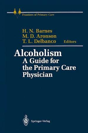 Alcoholism : A Guide for the Primary Care Physician