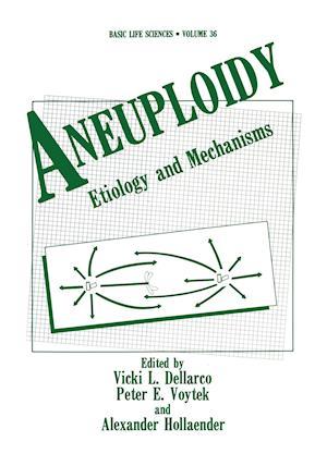 Aneuploidy : Etiology and Mechanisms