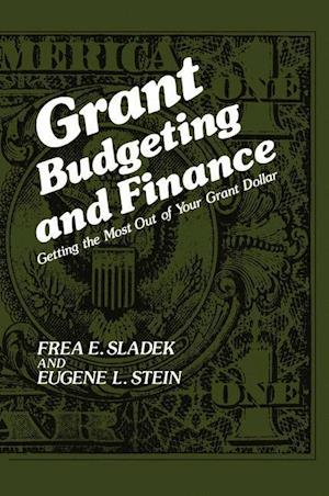 Grant Budgeting and Finance: Getting the Most Out of Your Grant Dollar