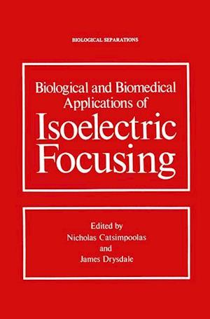 Biological and Biomedical Applications of Isoelectric Focusing
