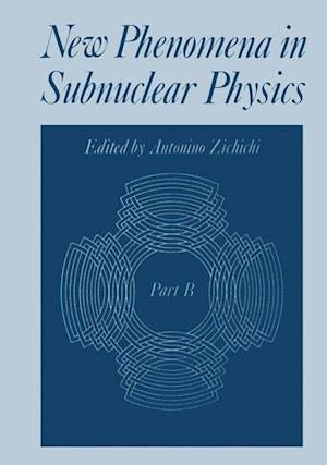 New Phenomena in Subnuclear Physics : Part B