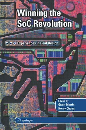 Winning the SoC Revolution : Experiences in Real Design