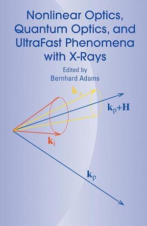 Nonlinear Optics, Quantum Optics, and Ultrafast Phenomena with X-Rays : Physics with X-Ray Free-Electron Lasers