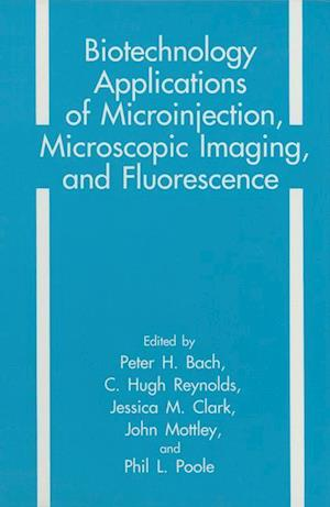 Biotechnology Applications of Microinjection, Microscopic Imaging, and Fluorescence