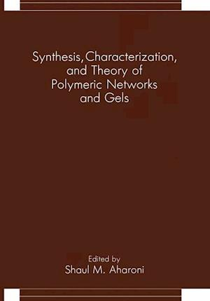 Synthesis, Characterization, and Theory of Polymeric Networks and Gels