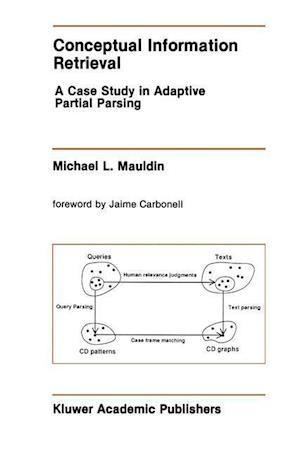 Conceptual Information Retrieval : A Case Study in Adaptive Partial Parsing