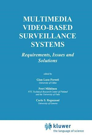 Multimedia Video-Based Surveillance Systems : Requirements, Issues and Solutions