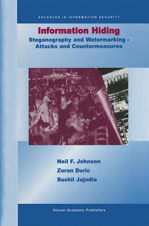 Information Hiding: Steganography and Watermarking-Attacks and Countermeasures : Steganography and Watermarking - Attacks and Countermeasures