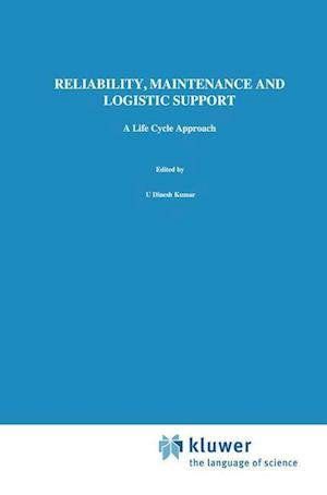 Reliability, Maintenance and Logistic Support : - A Life Cycle Approach