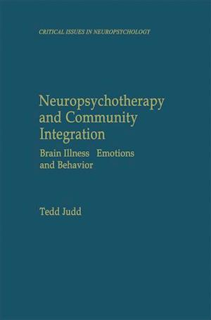 Neuropsychotherapy and Community Integration : Brain Illness, Emotions, and Behavior