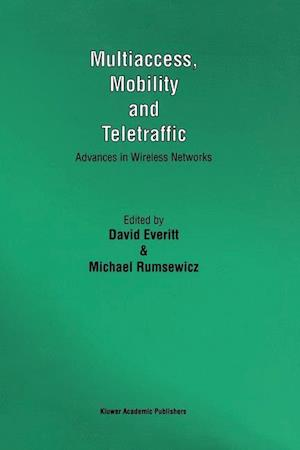 Multiaccess, Mobility and Teletraffic : Advances in Wireless Networks