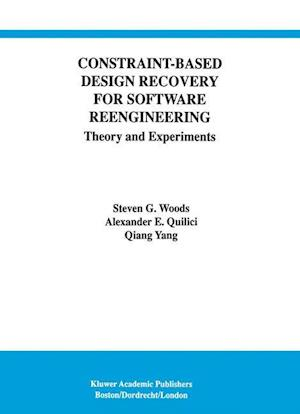 Constraint-Based Design Recovery for Software Reengineering : Theory and Experiments