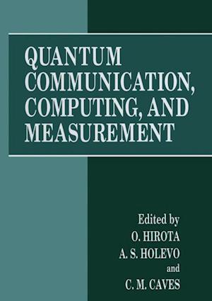 Quantum Communication, Computing, and Measurement