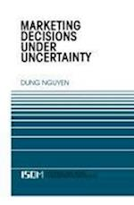 Marketing Decisions Under Uncertainty af Dung Nguyen