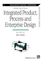 Integrated Product, Process and Enterprise Design af Ben Wang