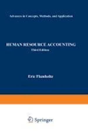 Human Resource Accounting : Advances in Concepts, Methods and Applications