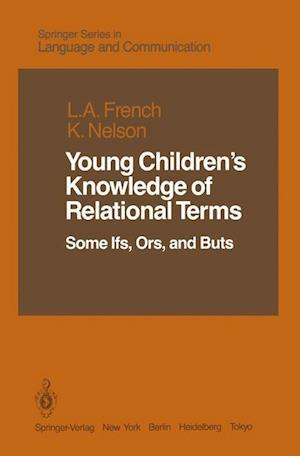 Young Children's Knowledge of Relational Terms : Some Ifs, Ors, and Buts
