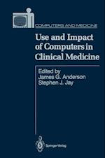 Use and Impact of Computers in Clinical Medicine (Computers and Medicine)