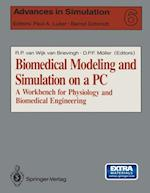 Biomedical Modeling and Simulation on a PC (Advances in Simulation)