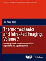Thermomechanics and Infra-Red Imaging (Conference Proceedings of the Society for Experimental Mechanics, nr. 7)