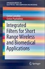 Integrated Filters for Short Range Wireless and Biomedical Applications (Springerbriefs in Electrical and Computer Engineering)